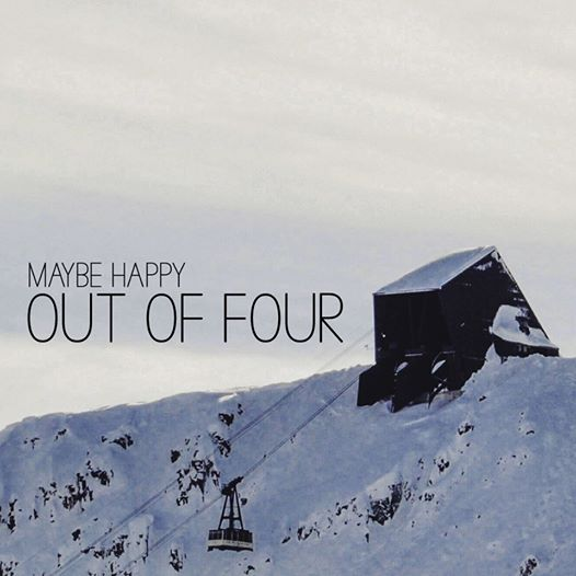 Maybe Happy - Out of Four